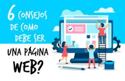 Seis consejos de como debe ser una página web - Creative Studio, diseño, web y publicidad en Toledo
