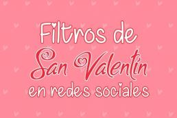 Filtros de las Redes Sociales para San Valentín 2021 - Creative Studio, diseño, web y publicidad en Toledo